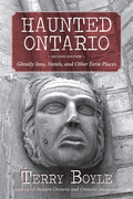 Haunted Ontario: Ghostly Inns, Hotels, and Other Eerie Places