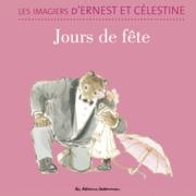 Les imagiers d'Ernest et Célestine  - Jours de fête