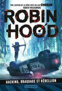Robin Hood (Tome 1)  - Hacking, braquage et rébellion