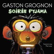 Gaston Grognon (Tome 3)  - Soirée pyjama