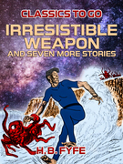 Irresistible Weapon and seven more stories