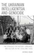 The Ukrainian Intelligentsia and Genocide