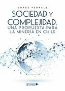 Sociedad y Complejidad, Una propuesta para la minería en Chile