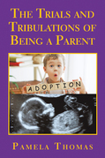 The Trials and Tribulations of Being a Parent