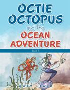 Octie Octopus and the Ocean Adventure