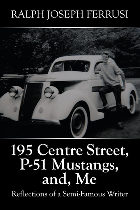 195 Centre Street, P-51 Mustangs, And, Me