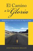 El Camino a La Gloria