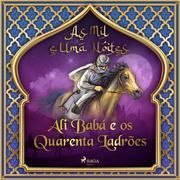 Ali Babá e os Quarenta Ladrões (As Mil e Uma Noites 1)
