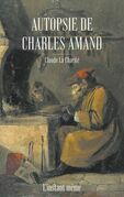 Autopsie de Charles Amand