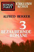 Romanpaket Exklusiv 8/2021: 3 bezaubernde Romane