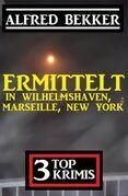 Ermittelt in Wilhelmshaven, Marseille, New York: 3 Top Krimis
