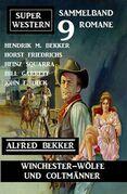 Winchester-Wölfe und Colt-Männer: Super Western Sammelband 9 Romane