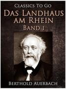 Das Landhaus am Rhein / Band I