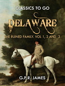 Delaware; or, The Ruined Family. Vol.1,2 And 3