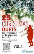 25 Christmas Duets for Trombone or Euphonium - VOL.2