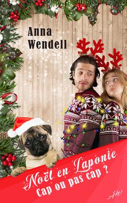 Noël en Laponie - Cap ou pas cap ? (romance)