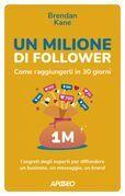 Un Milione di Follower. Come raggiungerli in 30 giorni