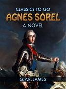 Agnes Sorel: A Novel