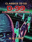 D-99: A Science Fiction Novel