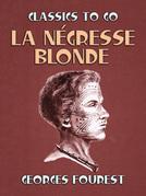 La négresse blonde