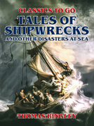 Tales of Shipwrecks and Other Disasters at Sea