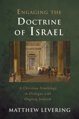 Engaging the Doctrine of Israel
