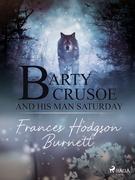 Barty Crusoe and His Man Saturday