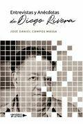 Entrevistas y Anécdotas de Diego Rivera