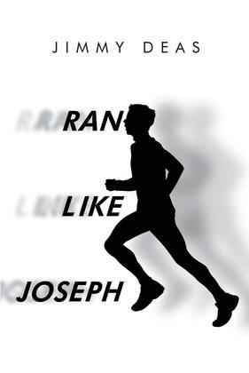 Ran Like Joseph