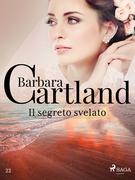Il segreto svelato (La collezione eterna di Barbara Cartland 22)