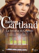 La freccia di Cupido (La collezione eterna di Barbara Cartland 19)