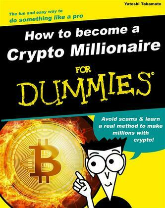 How to become a crypto millionaire for Dummies