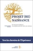 Projet (Re)Naissance : de l'économie d'alliance à la (re)découverte de notre Lien commun