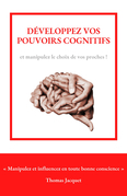 Développez vos pouvoirs cognitifs