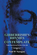 Gibberrishi's Rhymes to Contemplate