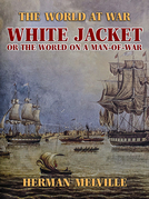 White Jacket, or The World on a Man-of-War