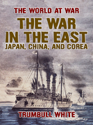 The War in the East, Japan, China, and Corea