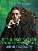 Der Kirschgarten Komödie in vier Aufzügen