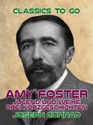 Amy Foster, Jugend und Weihe Drei Kurzgeschichten