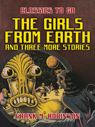 The Girls From Earth and Three More Stories
