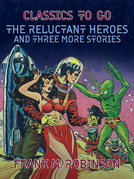 The Reluctant Heroes and Three More Stories