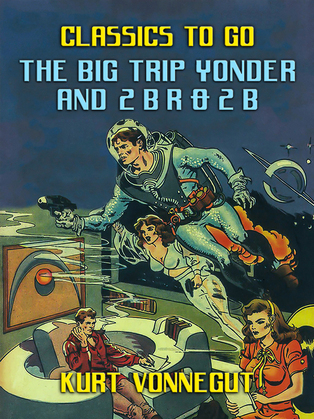 The Big Trip Yonder and 2 B R 0 2 B