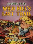 Wild Bill's Last Trail