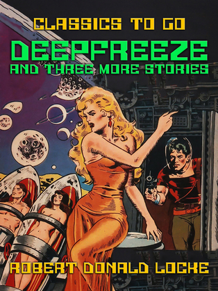 Deepfreeze and Three More Stories