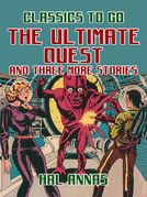The Ultimate Quest and Three More Stories