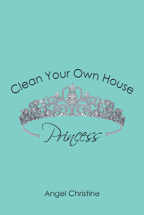 Clean Your Own House, Princess