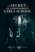 The Secret Of St. Christopher's Girls School
