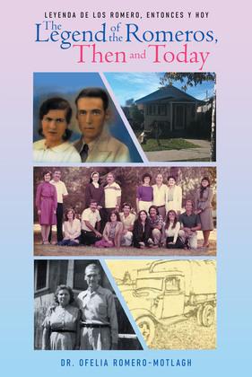 Leyenda de Los Romero, entonces y hoy The Legend of the Romeros, Then and Today