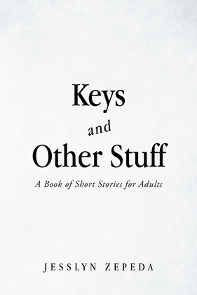 Keys and Other Stuff: A Book of Short Stories for Adults