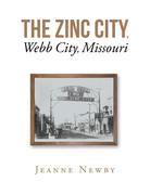 The Zinc City, Webb City, Missouri